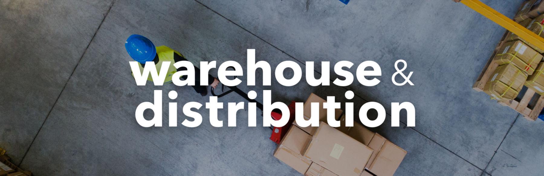 "warehouse&distribution"""